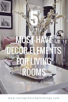 5 Must-Have Decor Elements for Any Living Room – Loving the Simple Things