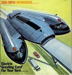 Tri-Mono-Trans System 300-MPH monorail (Popular Mechanics, 1971) - Album on…