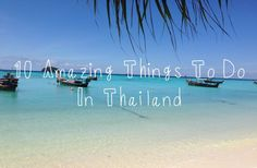 10 Amazing Things To Do In Thailand