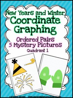 New Years and Winter Themed Coordinate Graphing Mystery Pictures *QUADRANT 1 GRAPHING*
