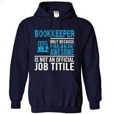 BOOKKEEPER - #tee shirt #tee trinken. SIMILAR ITEMS => https://www.sunfrog.com/LifeStyle/BOOKKEEPER-8614-NavyBlue-28143159-Hoodie.html?68278