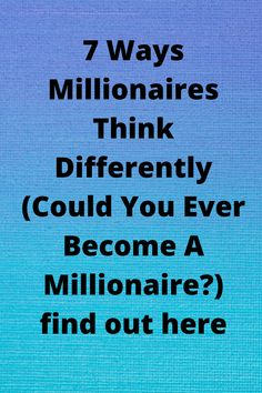 7 ways millionaires think differently. Discover what is holding you back from wealth and success Make Money Online, How To Make Money, How To Become, Wealth Affirmations, Become A Millionaire, Growth Mindset, The Secret, Hold On, Success