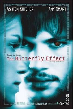 The Butterfly Effect.  LOVED this movie. loved!