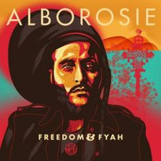 Review: Alborosie – Freedom & Fyah