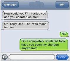 Have you seen my shotgun?