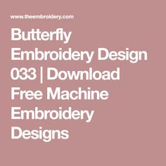 Butterfly Embroidery Design 033 | Download Free Machine Embroidery Designs