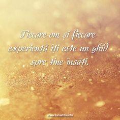 Fiecare om si fiecare experienta iti este un ghid spre tine insati... http://taniatita.info/newsletter - Tania Tita