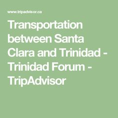Transportation between Santa Clara and Trinidad - Trinidad Forum - TripAdvisor