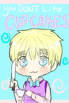 I do like cupcakes! :) But I also like to live... ;) #Oliver #Hetalia #2P