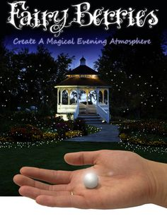 Fairy Berries....tiny glowing white LED lights that fade on and off slowly. Collectively, they produce a moving firefly or fairy light effect. Float in water, too! Lay them all around the garden or indoors.LOOOOOVVVE