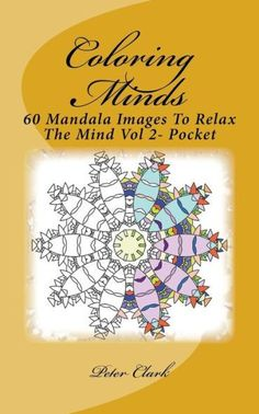 Coloring Minds: 60 Mandala Images To Relax The Mind Vol 2- Pocket