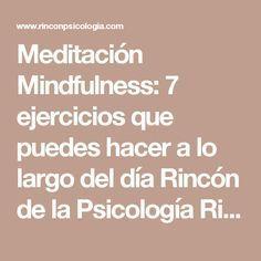Meditación Mindfulness: 7 ejercicios que puedes hacer a lo largo del día Rincón de la Psicología Rincón de la Psicología