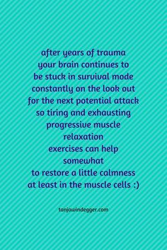 us be open and curious about new exercise to find way to manage our complex PTSD symptoms, like anxiety, flashbacks and hyper vigilance. these can be debilitating effects from trauma and abuse. Ptsd Quotes, New Quotes, Ptsd Recovery, Ptsd Symptoms, Complex Ptsd, Post Traumatic, Stress Disorders, Emotional Abuse, Psicologia