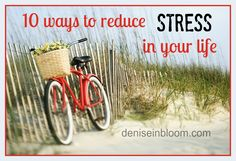 10 ways to reduce stress in your life, and live more intentional with joy and contentment.