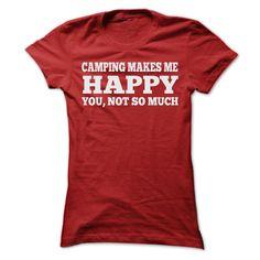 (Tshirt Perfect TShirt) CAMPING MAKES ME HAPPY T SHIRTS Discount Today Hoodies, Funny Tee Shirts
