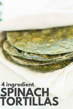 4 Ingredient Spinach Tortillas