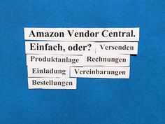 Amazon Vendor Central. Einfach, oder? 6 Tipps und Hinweise, wie eine direkte Geschäftsbeziehung mit Amazon funktioniert.