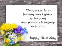 The Secret To A Happy Workspace Is Having Awesome Colleagues Like You...  Happy · Colleagues QuotesValentine MessagesWish ...