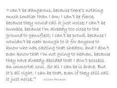 "One of my fave quotes ever. From ""The Bear"" by William Faulkner."