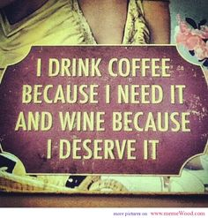 couldn't have said it better....even though i don't really NEED coffee...i sure do love it.