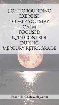 Light grounding technique to help you stay calm during the crazy full moon and mercury retrograde season. #earthing Meditation for Beginners, Mercury Retrograde Survival Guide, Lightworker, #spiritjunkie Chakra Mantras. #energyhealing #reiki