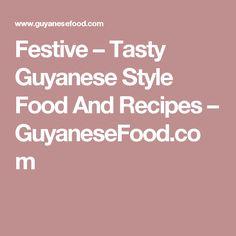 Festive – Tasty Guyanese Style Food And Recipes – GuyaneseFood.com