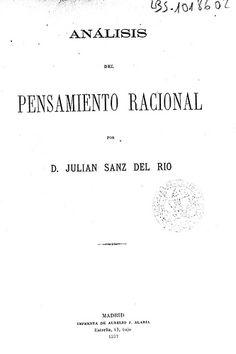 Análisis del pensamiento racional / por Julián Sanz del Río. - Madrid : Imprenta de Aurelio J. Alaria, 1877