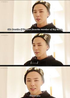 oh G-Dragon~ <3<3 <<<< he is not my favorite but I breathed anyways cuz I love him