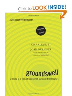Groundswell, Expanded and Revised Edition: Winning in a World Transformed by Social Technologies: Charlene Li, Josh Bernoff: 9781422161982: Amazon.com: Books