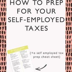 How To Prep For Your Self-Employed Taxes: A Survival Guide
