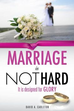 Marriage is NOT Hard,David A. Carleton, publisher Xulon Press the Christian book, self-publishing company. | Xulon Authors
