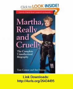 Martha, Really and Cruelly The Completely Unauthorized Autobiography (9780740733208) Tom Connor, Jim Downey , ISBN-10: 0740733206  , ISBN-13: 978-0740733208 ,  , tutorials , pdf , ebook , torrent , downloads , rapidshare , filesonic , hotfile , megaupload , fileserve