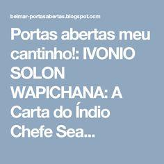 Portas abertas meu cantinho!: IVONIO SOLON WAPICHANA: A Carta do Índio Chefe Sea...