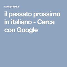 il passato prossimo in italiano - Cerca con Google