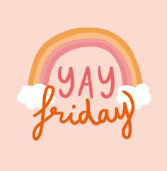 yay friday, words we love, quotes, rainboy The Words, Cool Words, Pretty Words, Beautiful Words, Happy Quotes, Positive Quotes, Strong Quotes, Friday Illustration, Citations Business