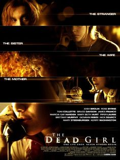 The Dead Girl - The clues to a young woman's death come together as the lives of seemingly unrelated people begin to intersect.
