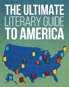 The Ultimate Literary Guide To America
