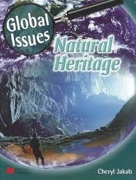 Global Issues: Natural Heritage 333.72 JAK   This pertinent title examines how major world natural  heritage sites are threatened and are being protected. It is part of the Global Issues series that offers important insights in;to some of the major environmental issues of our time. Each book explores five issues relating the featured topic.