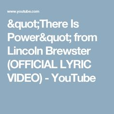"""""""There Is Power"""" from Lincoln Brewster (OFFICIAL LYRIC VIDEO) - YouTube"""