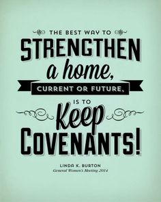 keep covenants | Sister Linda K. Burton