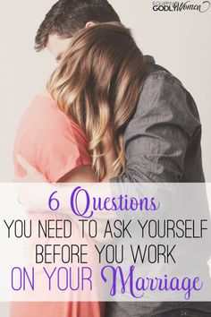Your marriage is struggling, but is the cause what you think it is? Here are 6 questions to ask yourself BEFORE you work on your marriage.