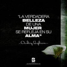 """""""La verdadera #belleza de una #mujer se refleja en su #alma"""" —Audrey Hepburn—  Visítanos: http://www.elsalvadorebooks.com"""
