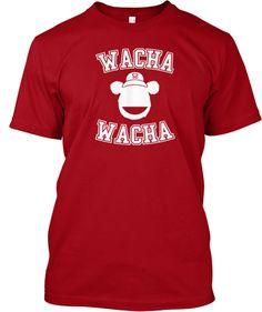 Limited Edition - Wacha Wacha | Teespring