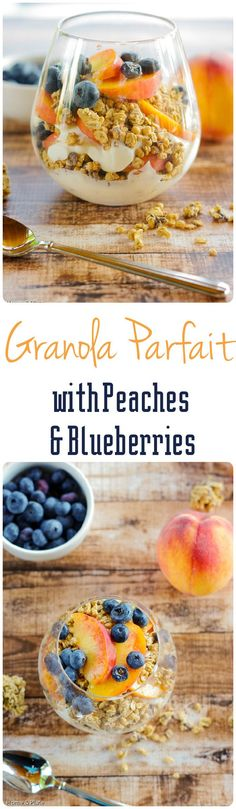 Granola Parfaits with Peaches & Blueberries. Enjoy a healthy breakfast of yogurt, fresh fruit and granola.