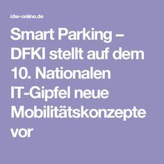 Smart Parking – DFKI stellt auf dem 10. Nationalen IT-Gipfel neue Mobilitätskonzepte vor