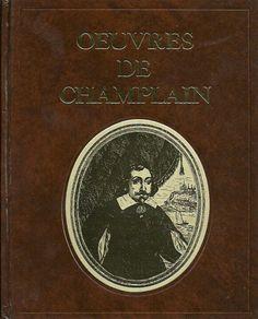 CHAMPLAIN, SAMUEL DE. Oeuvres de Champlain. Volumes I, II & III.