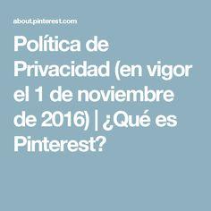Política de Privacidad (en vigor el 1 de noviembre de 2016) | ¿Qué es Pinterest?