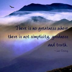 Simplicity, goodness and truth.