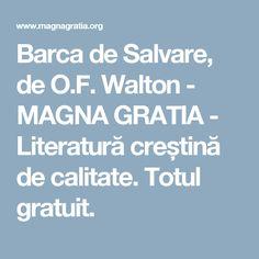Barca de Salvare, de O.F. Walton - MAGNA GRATIA - Literatură creștină de calitate. Totul gratuit.