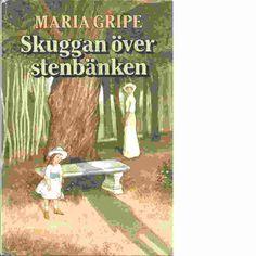 Skuggan över stenbänken - Maria Gripe